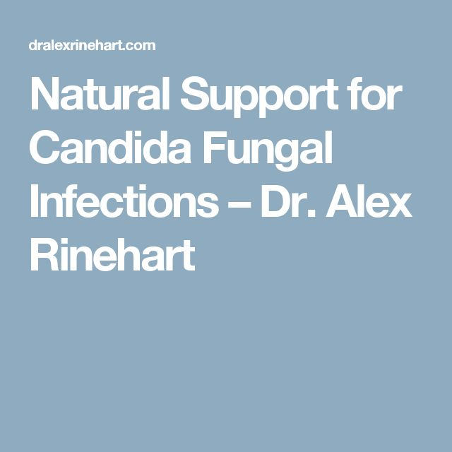 Natural Support for Candida Fungal Infections – Dr. Alex Rinehart
