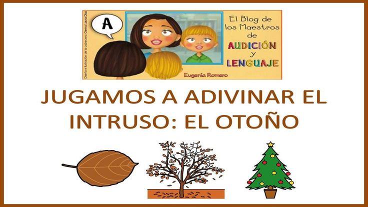 Jugamos a Adivinar el intruso: El Otoño. Eugenia Romero. http://blogdelosmaestrosdeaudicionylenguaje.blogspot.com.es