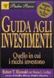 Robert T. Kiyosaki - Quello in cui i ricchi investono - ★★★★★