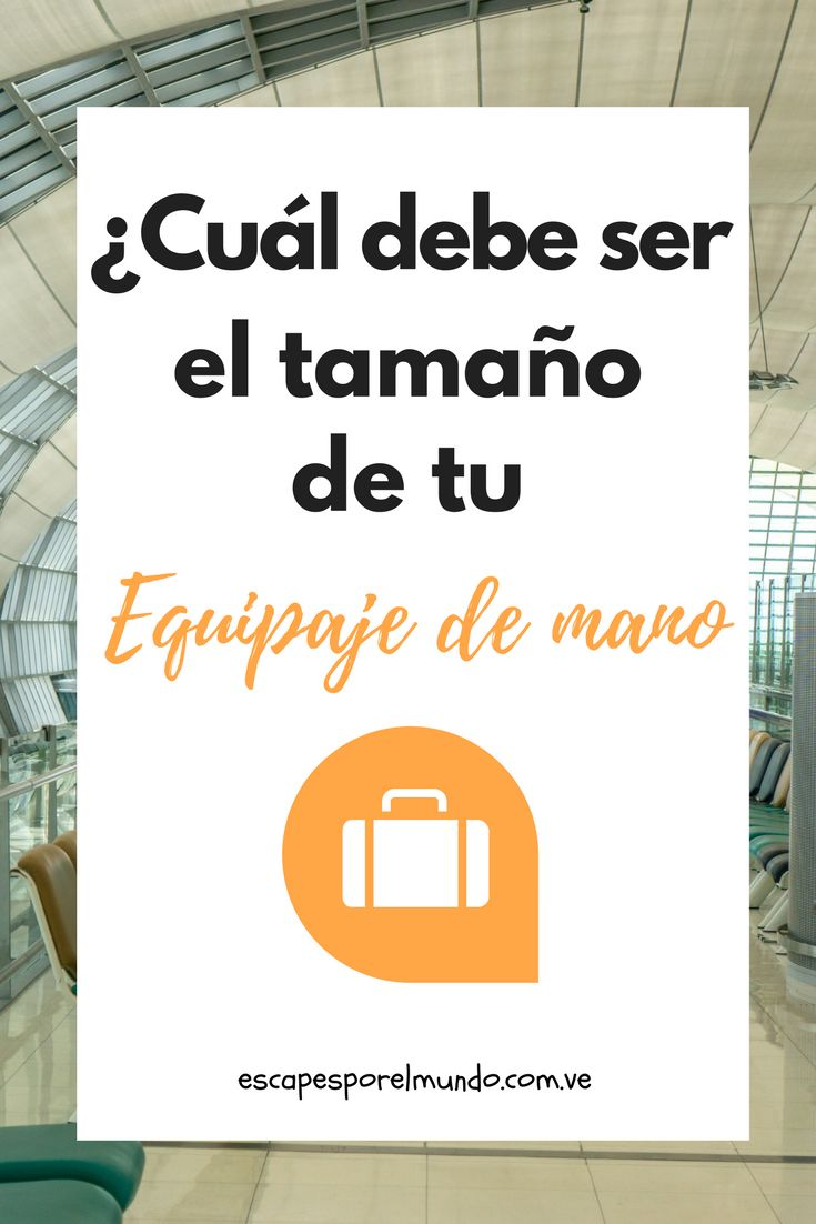 El equipaje de mano ideal. Viaja con carry on y ahorra en tu ticket de avión. #travelTip #Escapesporelmundo