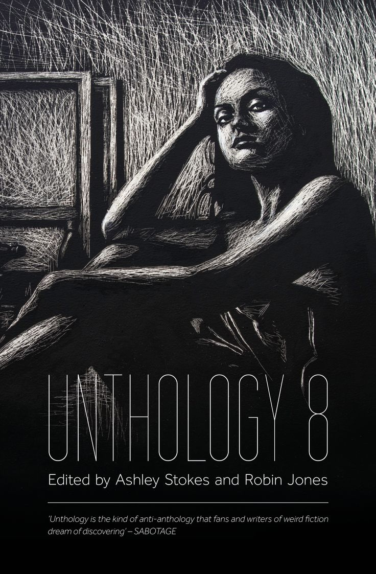 Unthology 8, edited by Ashley Stokes and Robin Jones