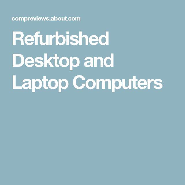 Refurbished Desktop and Laptop Computers