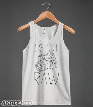 I Shoot Raw #photography, #camera, #tanktop