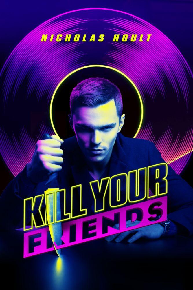 Kill Your Friends Poster Artwork - Nicholas Hoult, Ed Skrein, James Corden - http://www.movie-poster-artwork-finder.com/kill-your-friends-poster-artwork-nicholas-hoult-ed-skrein-james-corden/