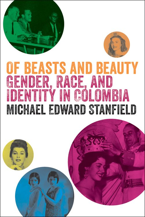 109 best latin american studies images on pinterest latin american of beasts and beauty gender race and identity in colombia by michael edward stanfield fandeluxe Images