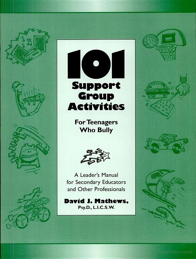 One Hundred and One Support Group Activities for Teenagers who Bully - David J. Mathews - Google Books