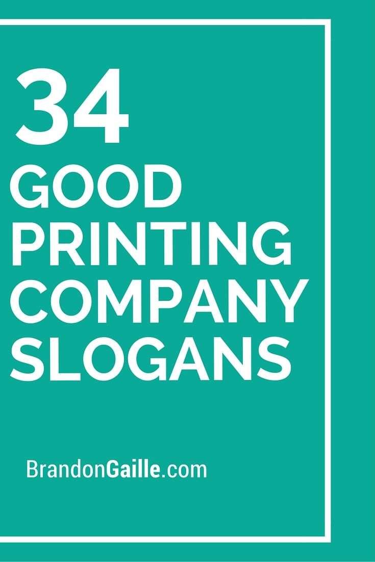 List Of 125 Good Printing Company Slogans Company Slogans Business Slogans Catchy Business