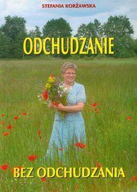 ''Odchudzanie bez odchudzania'' Autor:  Korżawska Stefania