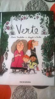 Parfums de Livres: Verte en bande dessinée illustrée par Magali Le Hu...