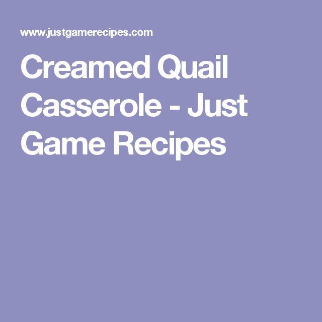 Creamed Quail Casserole - Just Game Recipes