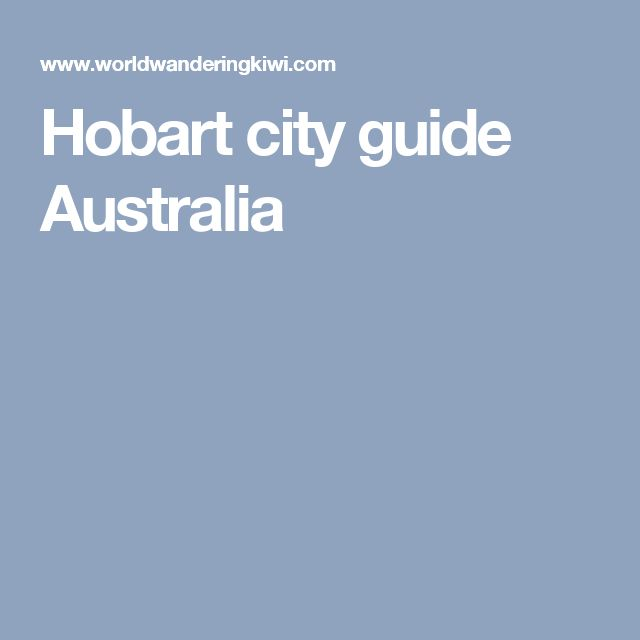 Hobart city guide Australia