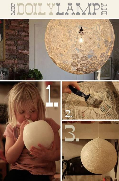 Blow up a balloon, cover it in mod podge (leave a circle of free space near the top), cover it with dollies or lace, and add another layer of mod podge. Let it dry and then you may pop the balloon. Pull it out through the hole you left at the top. Put the globe around a light and tie it so that the bulb is in the middle of the gobe.