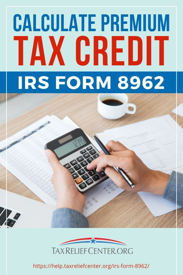 Calculate Credit Form Irs Premium Tax Irs Form 8962
