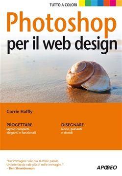 Prezzi e Sconti: #Photoshop per il web design corrie haffly  ad Euro 25.60 in #Apogeo #Media libri scienze sociali