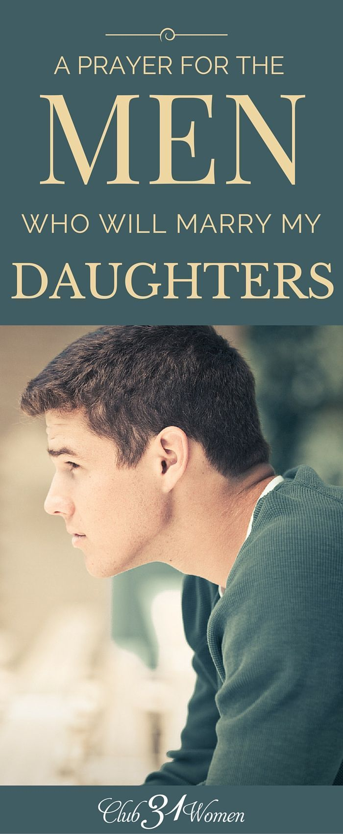 A Prayer For The Men That Will Marry Our Daughters