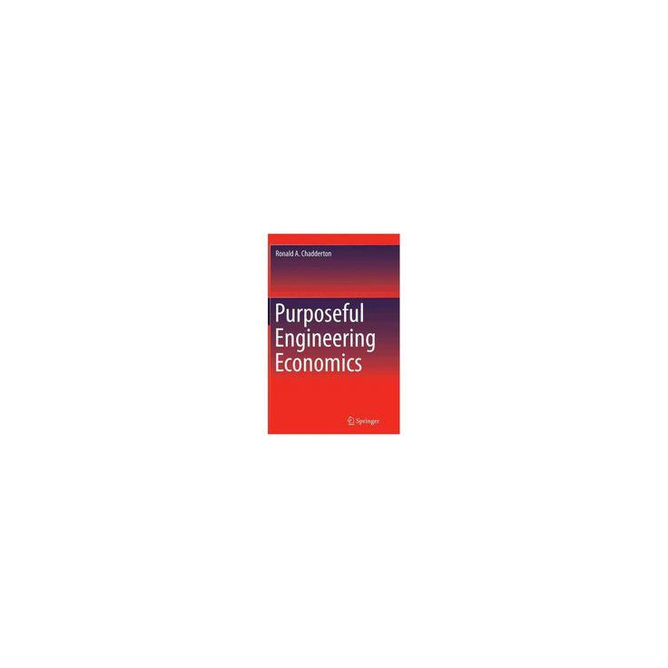 Purposeful Engineering Economics (Reprint) (Paperback) (Ronald A. Chadderton)