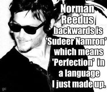 Norman Reedus spelled backwards...