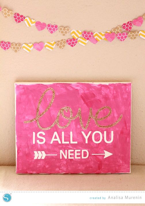 Love is all you Need   Canvas decor made with the Silhouette