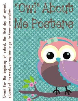 "Owl"" About Me Posters contains printables that can be used as handouts or made into large posters for students to create and display about themselves, their school, or their classroom.  Included are 8 posters:""Owl"" About Me""Owl"" About My Summer""Owl"" About My Summer Vacation""Owl"" About Our School""Owl"" About My Life Look ""Whoo's"" In Our Class""Owl"" About My Favorite Book""Owl"" About My BirthdayEach poster is 8.5 by 11 inches.****Your feedback is so important.."