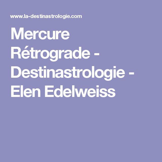 Mercure Rétrograde - Destinastrologie - Elen Edelweiss