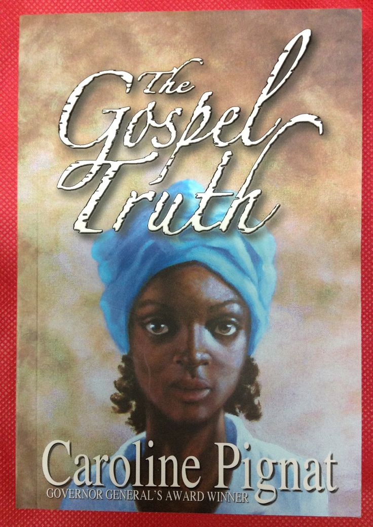 The Gospel Truth, Caroline Pignat.  It's 1858, & Phoebe is a 16-year-old slave girl living on a Virginia tobacco plantation. She is a keen observer of the brutality that comes from being owned. She understands that she is in a cage without freedom, while her friend does not. By teaching herself to read Phoebe has placed herself in danger. When a Canadian doctor visits the plantation for bird watching Phoebe begins to wonder if that is all he is there for. Written in dramatic free verse.