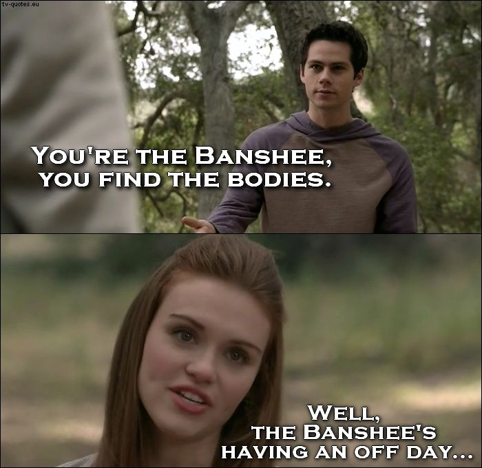 Teen Wolf - Quote - The Banshees having an off day