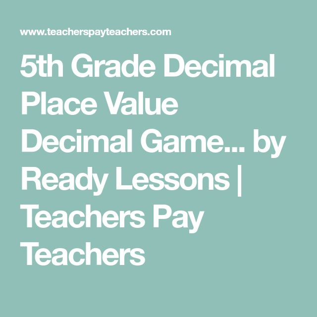 5th Grade Decimal Place Value Decimal Game... by Ready Lessons | Teachers Pay Teachers