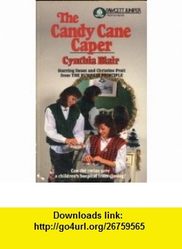 The Candy Cane Caper (#6) (9780449702215) Cynthia Blair , ISBN-10: 0449702219  , ISBN-13: 978-0449702215 ,  , tutorials , pdf , ebook , torrent , downloads , rapidshare , filesonic , hotfile , megaupload , fileserve