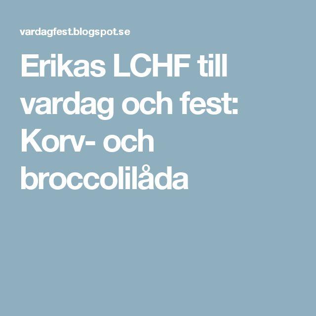 Erikas LCHF till vardag och fest: Korv- och broccolilåda