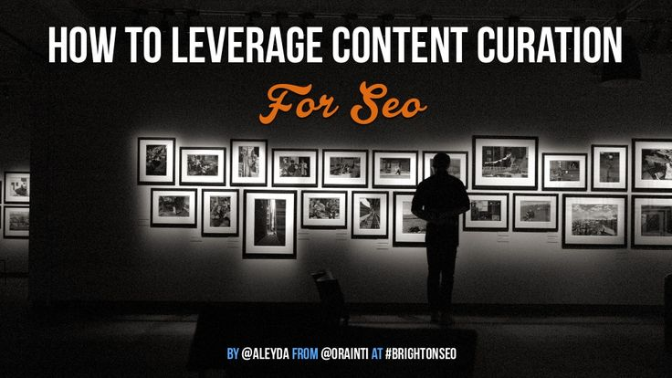 How to Leverage Content Curation in SEO #BrightonSEO by Aleyda Solis via slideshare