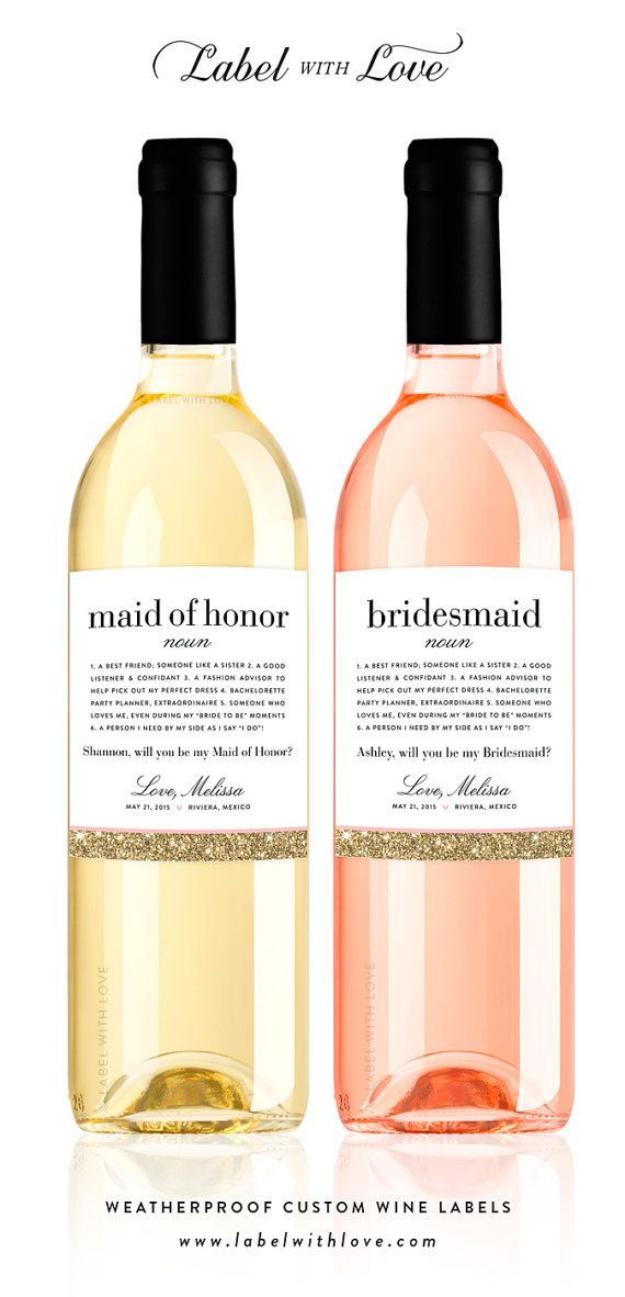 If you're looking for a clever way to ask your bridesmaids try customizing labels and gifting her with her favorite bottle of wine.