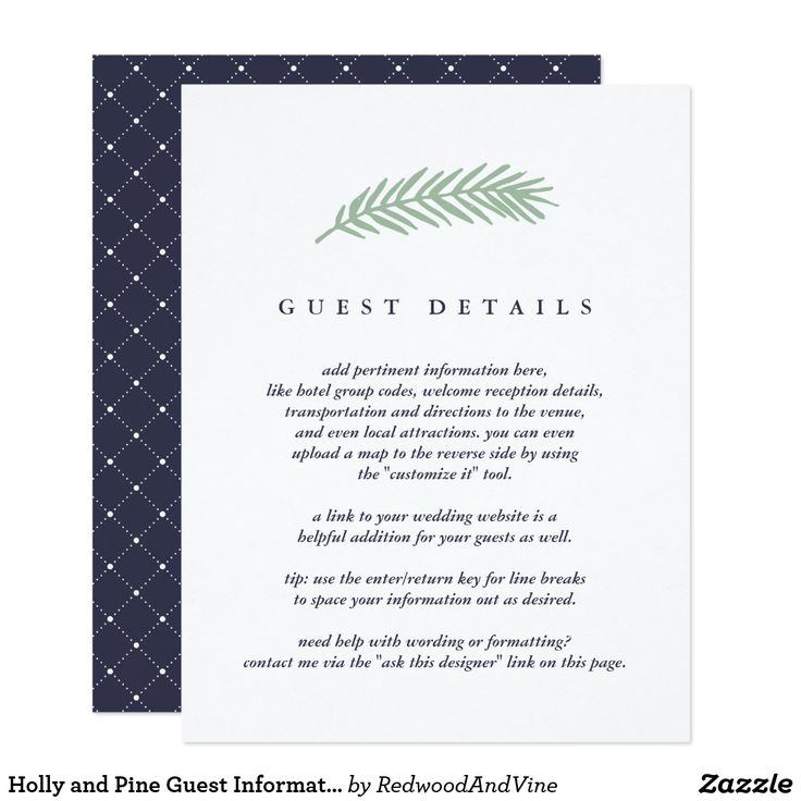 Holly and Pine Guest Information Card Designed to coordinate with our Holly and Pine wedding invitation collections, this simple and chic card features midnight blue lettering with a sage green pine bough illustration at the top. Replace the sample text with the key details of your wedding celebration. Wondering what information to include on a wedding invitation insert? Consider details like hotel accommodations, group codes, transportation, directions, welcome reception information, and…