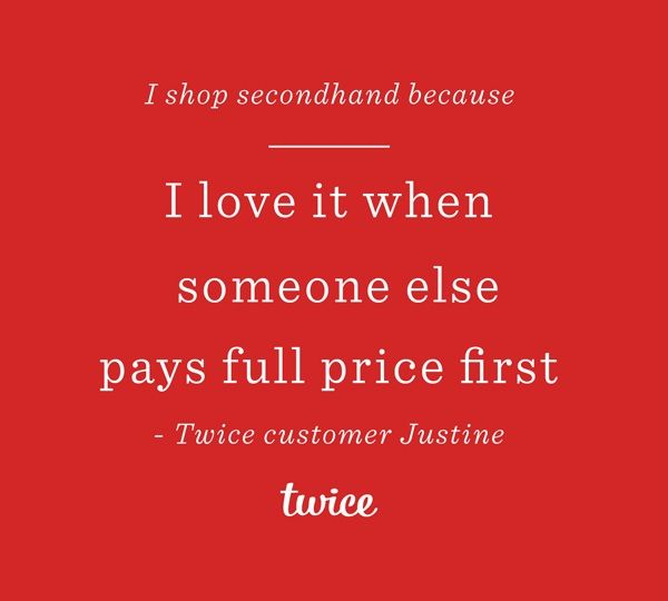 We asked Twice customers why they love to shop #secondhandclothes. Here's one of our favorite responses. Why do you like to shop second hand? #quote