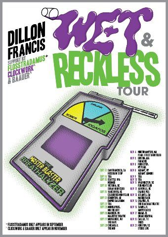Get 'Wet & Reckless' with Dillon Francis // The DJ/producer has just announced his new US Tour!