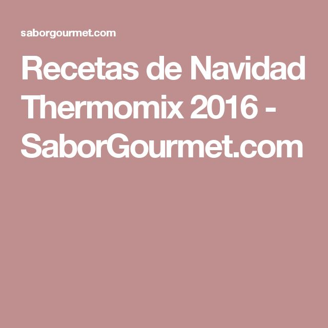 Recetas de Navidad Thermomix 2016 - SaborGourmet.com