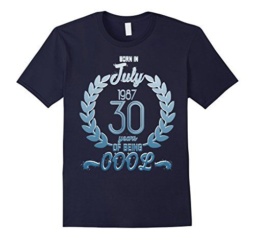 Mens Born In July 1987 30 Years Of Being Cool T-shirt Blu... https://www.amazon.com/dp/B073L7DLHK/ref=cm_sw_r_pi_dp_x_nxUwzbHFKHYTN