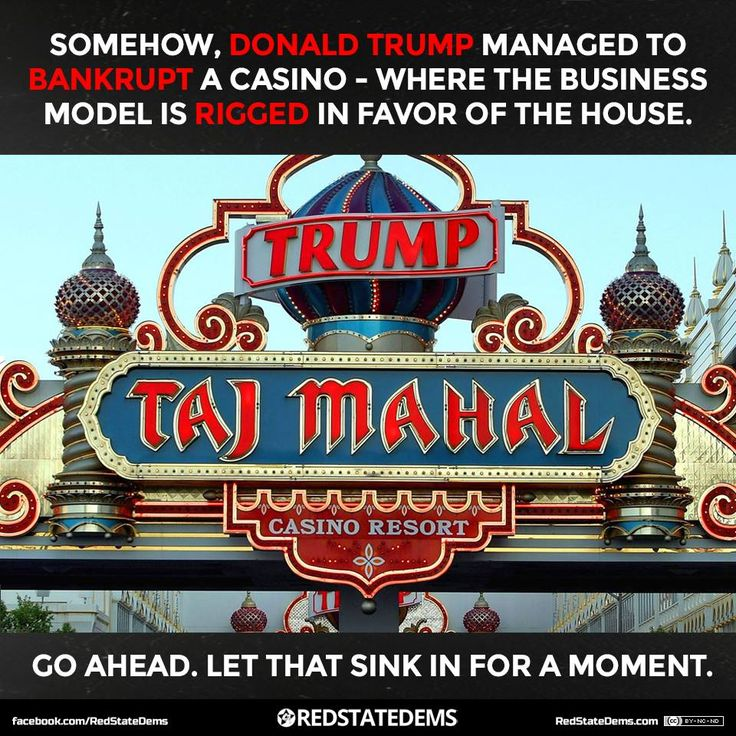 Somehow, Donald Trump managed to bankrupt a casino, where the business model is rigged in favor of the house. Go ahead, let that sink in for moment.