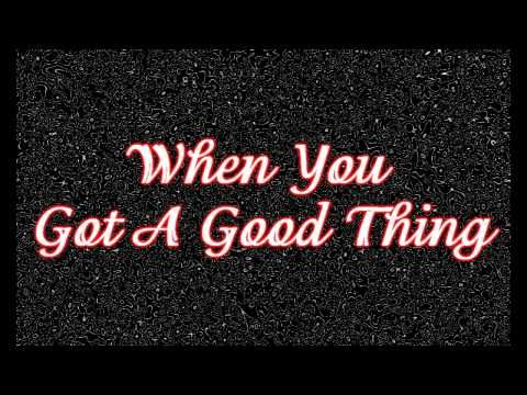lady A -when you got a good thing
