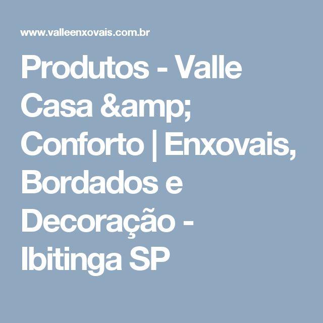 Produtos - Valle Casa & Conforto   Enxovais, Bordados e Decoração - Ibitinga SP