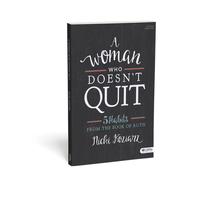 A Woman Who Doesn't Quit: 5 Habits From The Book of Ruth - Bible Study – P31 Bookstore