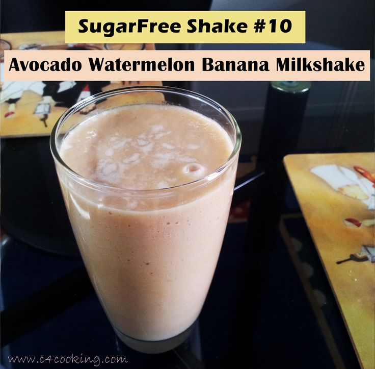Sugarfree shake #10 - Avocado Watermelon Banana Milkshake