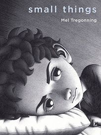 Small Things by Mel Tregonning | Publishers Weekly review