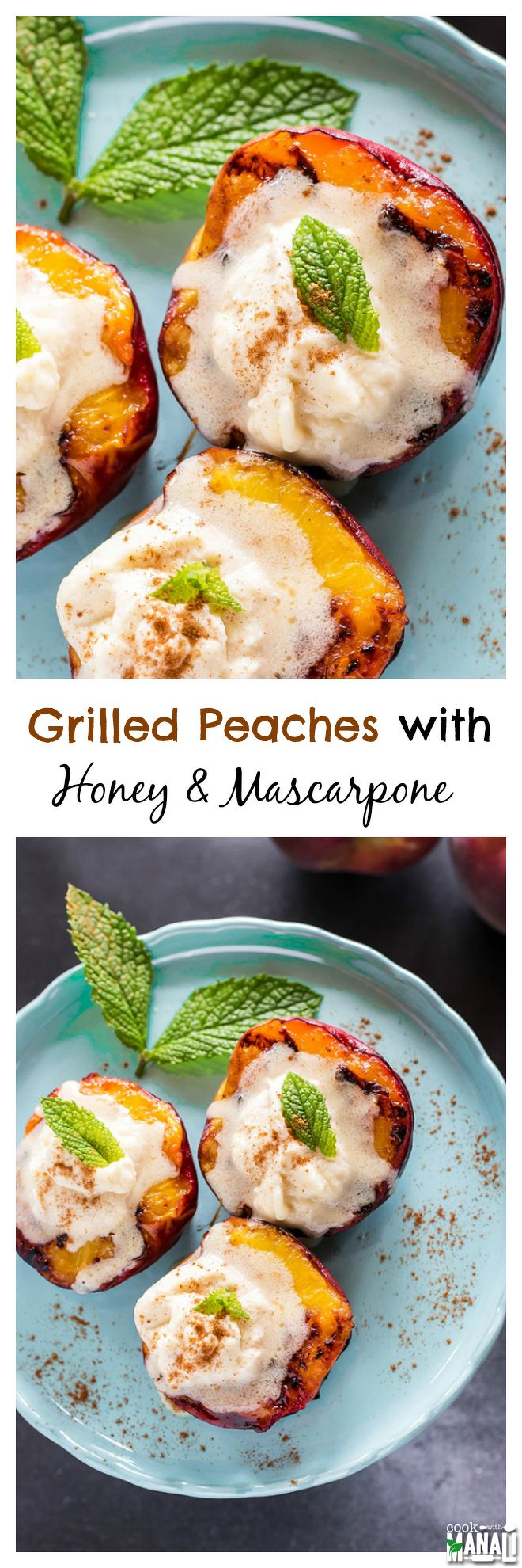 Grilled peaches with mascarpone and honey, a simple yet delicious summer dessert! Find the recipe on www.cookwithmanali.com