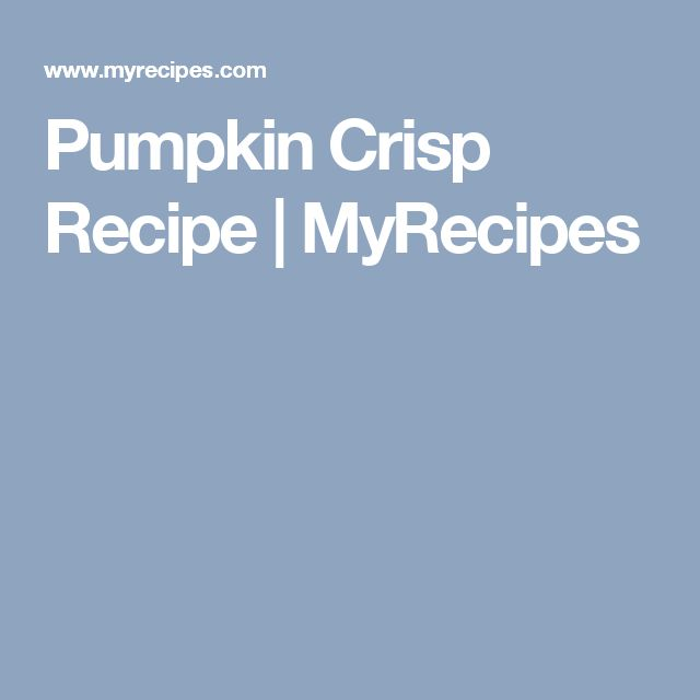 Pumpkin Crisp Recipe | MyRecipes