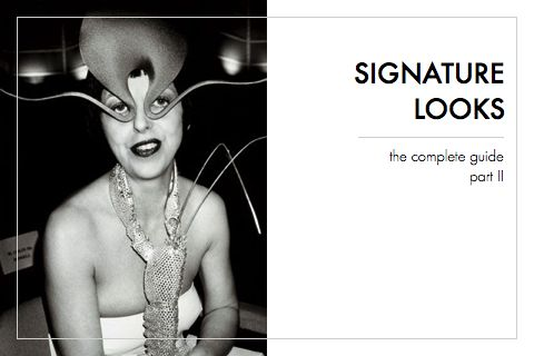Developing a Signature Look: The Complete Guide {Part II}