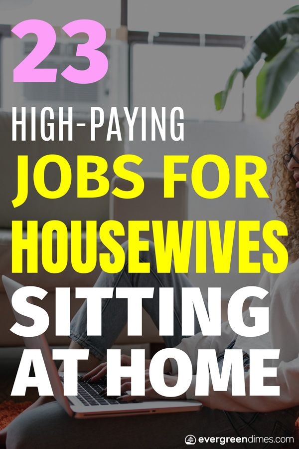 23 High Paying Jobs For Housewives Sitting At Home Jobs For