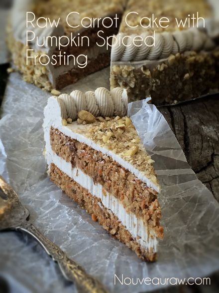 Raw Carrot Cake with Pumpkin Spiced Frosting