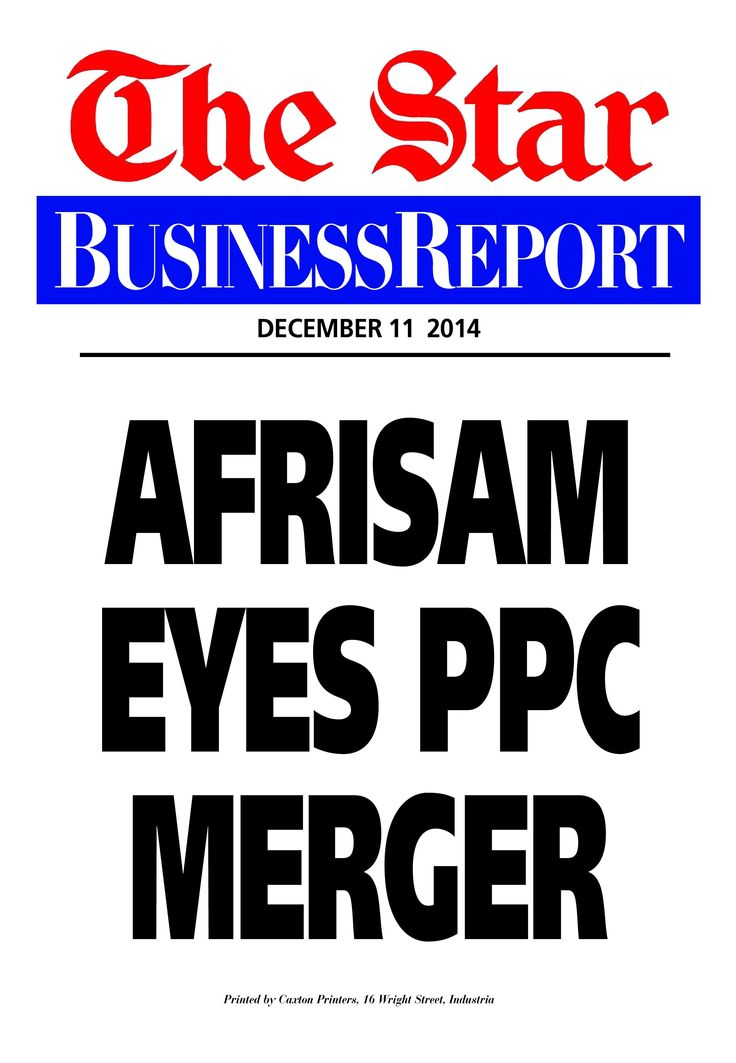 Today's Business Report newspaper street poster (December 11, 2014) deals with move by AfriSam to merge with PPC.  To read this story click here: http://www.iol.co.za/business/companies/new-cement-giant-in-the-making-1.1793855#.VInpgiLI3Mo