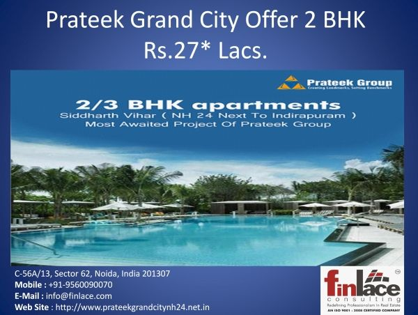 Prateek Grand City Siddharth Vihar is a grand project of Prateek Group. Prateek Grand City  is a offering a lifestyle that falls in your budget. prateek New project nh 24.