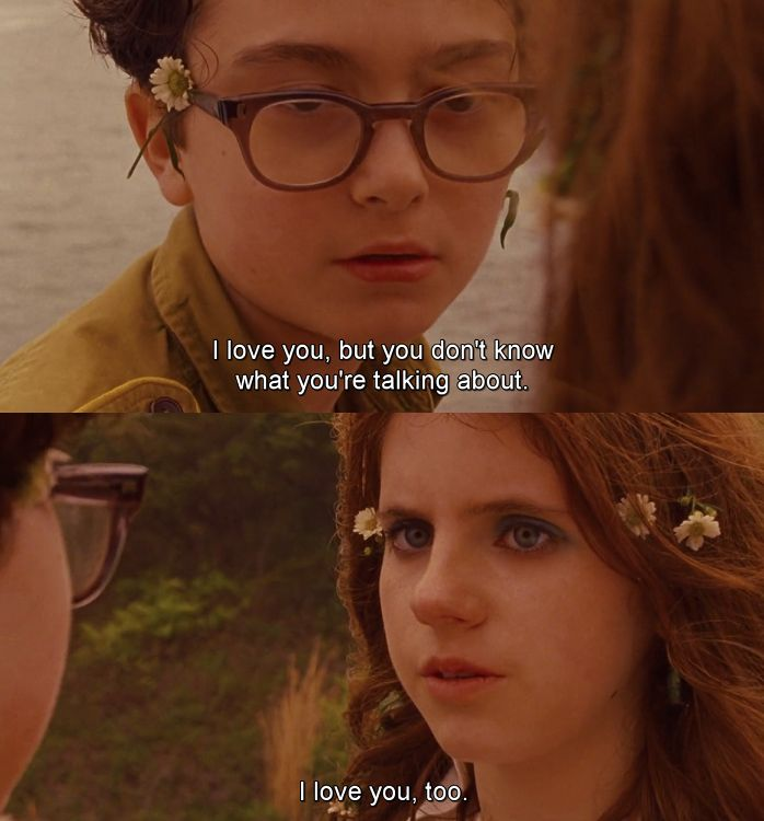 Pete & Brigette's favorite quote. Check out Pete & Brigette's review of Moonrise Kingdom here: http://chaptersandscenes.wordpress.com/2014/02/15/pete-and-brigette-review-moonrise-kingdom/